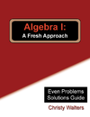 Algebra I Even Answers & Solutions Manual